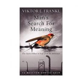 Find Meaning in Your Life By Reading Man's Search For Meaning